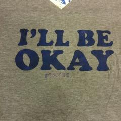 I'll Be Okay (Maybe) (Screen Print) $12